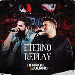 Eterno Replay - Henrique E Juliano