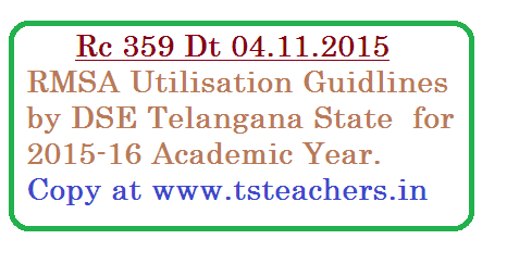 Rc No 359 DSE Telangana RMSA Grants Guidlines for 2015-16 | Director of School Education Telangana | RMSA-Rashtreey Madhyamika Shiksha Abhiyan Funds Utilisation Guidlines by DSE Telangana | RMSA Grants utilisation guidlines | DSE Telangana has issued Rc 359 RMSA Grants Guidlines for 2015-16 academic year.rc-359-rmsa-grants-utilisation-guidlines-by-dse-telangana