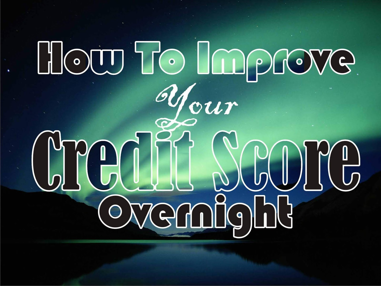 How To Improve Your Credit Score Overnight