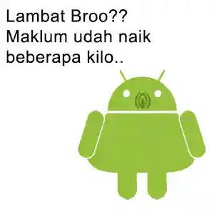 Android melambat karena semakin gendut