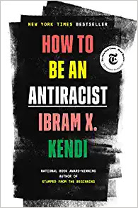 "The cover of a book titled ""How to Be an Antiracist"" by Ibram X. Kendi"