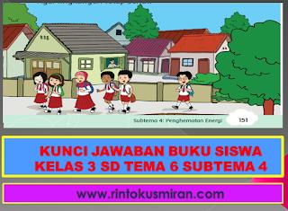 KUNCI JAWABAN BUKU SISWA KELAS 3 SD TEMA 6 SUBTEMA 4