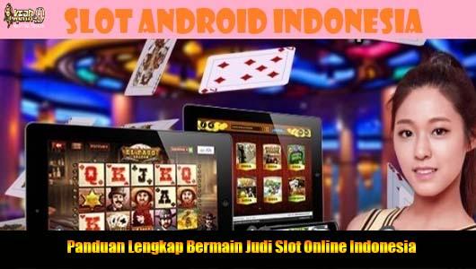 Panduan Lengkap Bermain Judi Slot Online Indonesia