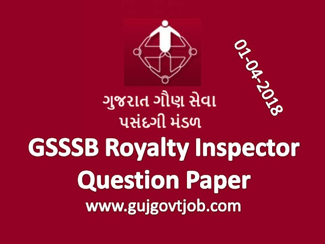 GSSSB Royalty Inspector (Advt. No. 141/201718) Question Paper (01-04-2018)