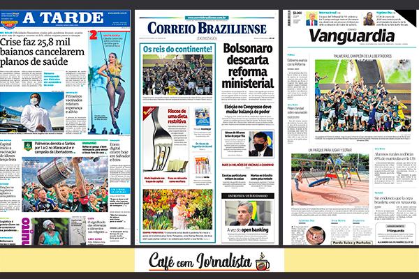 Capas dos jornais A Tarde, de Salvador; Correio Braziliense; e Vanguardia, da Colômbia