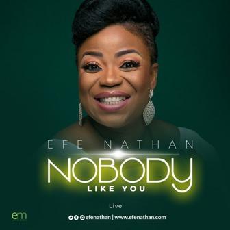 MP3: Efe Nathan - 'Nobody Like You' (+Official Live Visuals) || @efenathan