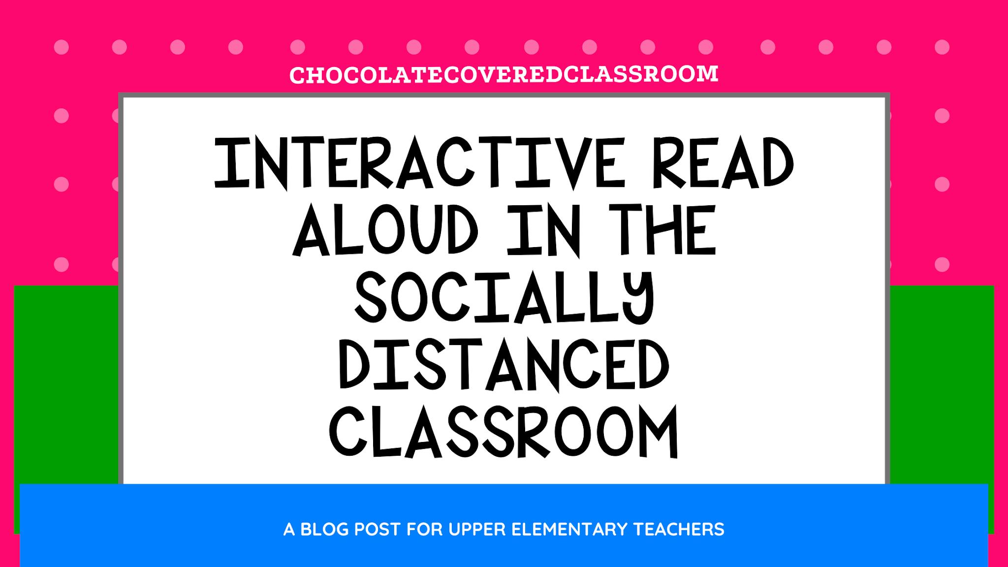 Interactive Read Aloud in the Socially Distanced Classroom