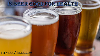 Is beer good for health