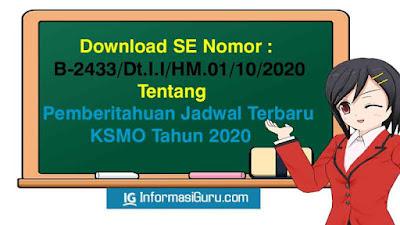 Download Jadwal KSMO Terbaru Tahun 2020 Sesuai SE Nomor: B-2433/Dt.I.I/HM.01/10/2020 Tentang Pemberitahuan Jadwal Terbaru KSMO Tahun 2020 I PDF