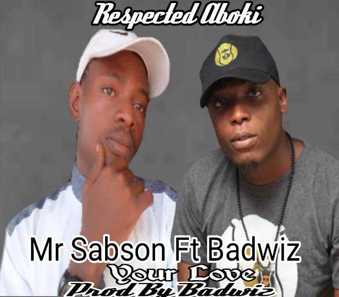 Music:Mr sabson Ft Badwiz _ Your love