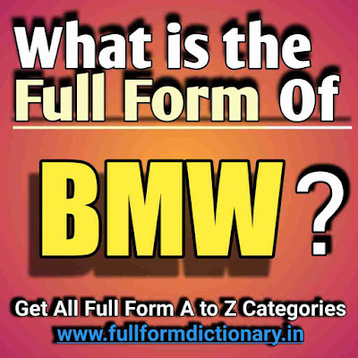 Full Form of BMW, Additional Information of the full form of BMW