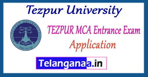 Tezpur University MCA Entrance Exam 2017 Application