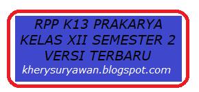 File Pendidikan RPP k13 Prakarya dan Kewirausahaan Kelas XII Semester 2 Revisi 2019