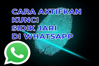 cara aktifkan kunci sidik jari di whatsapp