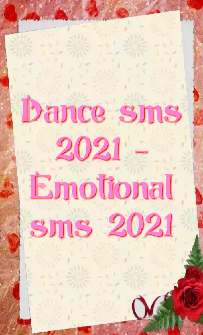 Dance sms 2021, নাচ নিয়ে এসএমএস 2021, Emotional sms 2021, সংবেদনশীল এসএমএস 2021, Dance এসএমএস, Emotional এসএমএস, dance SMS, dance sms in English, SMS dance team, SMS dance group, SMS dance crew, SMS dance divas, emotional SMS Bangla, emotional SMS, emotional SMS in English, emotional SMS for girlfriend, emotional SMS for boyfriend, emotional SMS for gf, emotional SMS for BF, emotional SMS for husband, emotional SMS for wife, সংবেদনশীল এসএমএস, ইংরেজিতে সংবেদনশীল এসএমএস, emotional SMS for brother, emotional SMS for sister, emotional SMS on life, নাচের এসএমএস, ইংরেজিতে নাচের এসএমএস, এসএমএস নাচের দল, এসএমএস নাচের গ্রুপ, গার্লফ্রেন্ডের জন্য সংবেদনশীল এসএমএস, প্রেমিকের জন্য সংবেদনশীল এসএমএস, জিএফের জন্য সংবেদনশীল এসএমএস, বিএফের জন্য সংবেদনশীল এসএমএস, স্বামীর জন্য সংবেদনশীল এসএমএস, স্ত্রীর জন্য সংবেদনশীল এসএমএস,