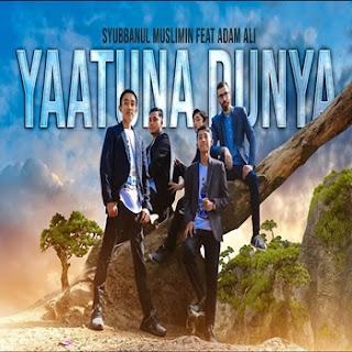 Syubbanul Muslimin Yaatuna Dunya Feat. Adam Ali
