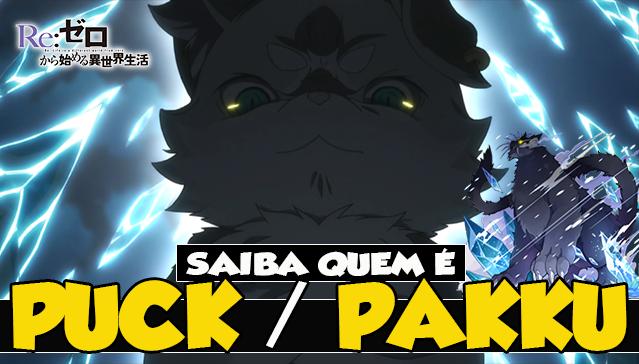 SAIBA QUEM É PUCK/PAKKU! Re:Zero