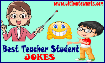 100 Best Teacher Student Jokes, Funny Teacher and Student Jokes