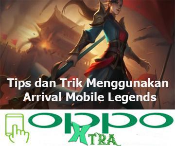Tips dan Trik Menggunakan Arrival Mobile Legends
