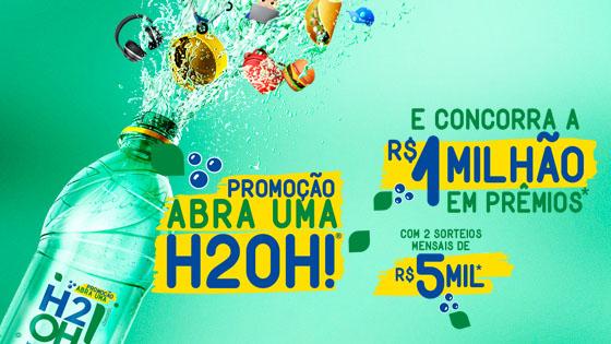 Promoção abra uma H2OH! e concorra a 1 milhão em prêmios