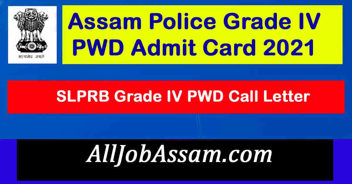 Assam Police Grade IV PWD Admit Card 2021