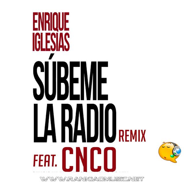 Enrique Iglesias ft CNCO - Subeme La Radio (Remix)