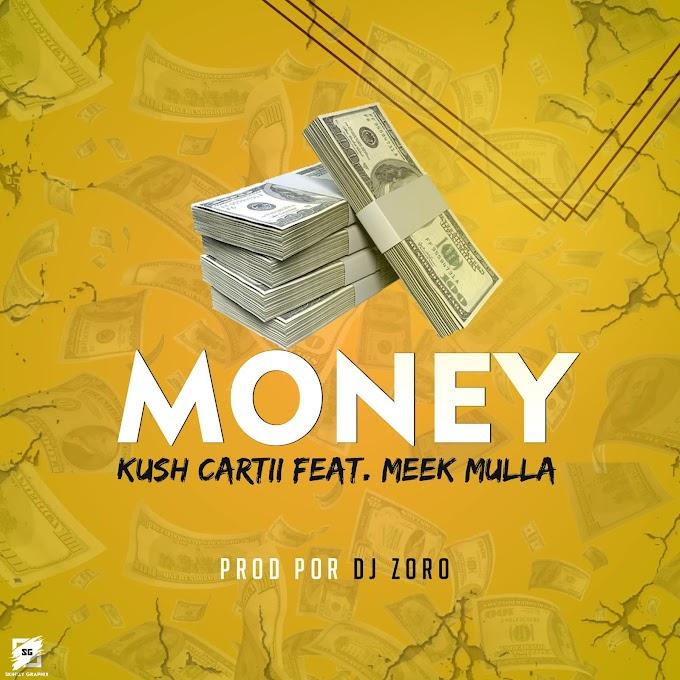 Kush Kartii - Money (ft.Meek Mulla) Prod.Dj Zorro