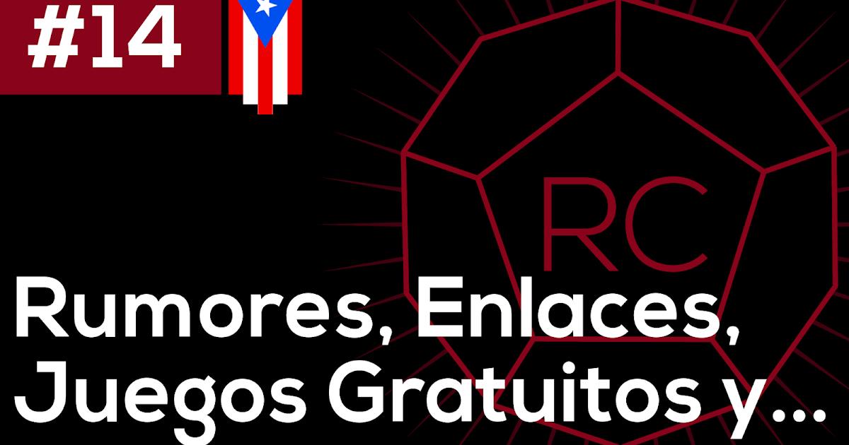 Ep. 14 | Rumores, Enlaces, Juegos Gratuitos y un regalo