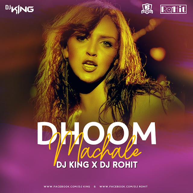 DHOOM MACHALE REMIX – DJ KING & DJ ROHIT