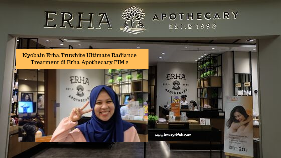Nyobain Erha Truwhite Ultimate Radiance Treatment di PIM!