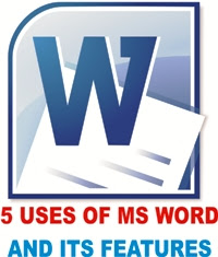 5 Uses of MS Word and its Features  |  MS Word के 5 उपयोग