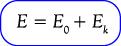 Rumus hubungan energi total, energi kinetik dan energi diam