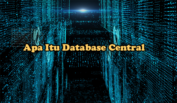 Apa Itu Database Central