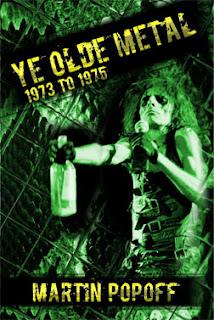 Martin Popoff's Ye Olde Metal: 1973 To 1975