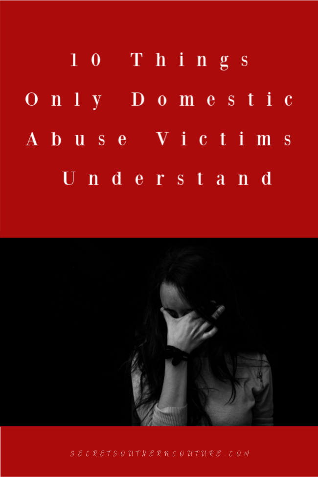10 Things Only Domestic Abuse Victims Understand