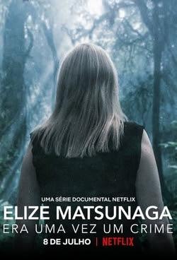 Elize Matsunaga: Era uma Vez um Crime Torrent Thumb