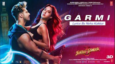 Garmi Lyrics Neha Kakkar - Badshah | Street Dancer 3D