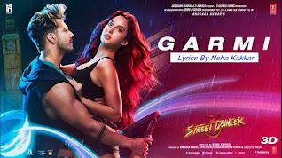 Garmi Lyrics Neha Kakkar - Badshah   Street Dancer 3D