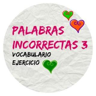 VOCABULARIO ELE. Palabras incorrectas 3