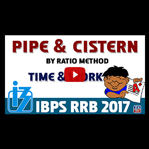 Time & Work | Pipe & Cistern By Ratio Method | Maths | IBPS RRB Special 2017