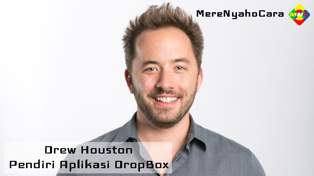 Kisah Inspiratif Kesuksesan Drew Houston - Pendiri Aplikasi DropBox