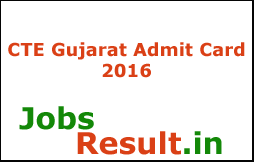 CTE Gujarat Admit Card 2016