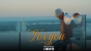 (New VIDEO)   Cheed Ft. Marioo (Mario) – FOR YOU   Mp4 Download (New Song)