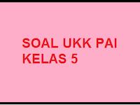 Soal UAS/ UKK Baru PAI Kelas 5 Semester Genap/ 2