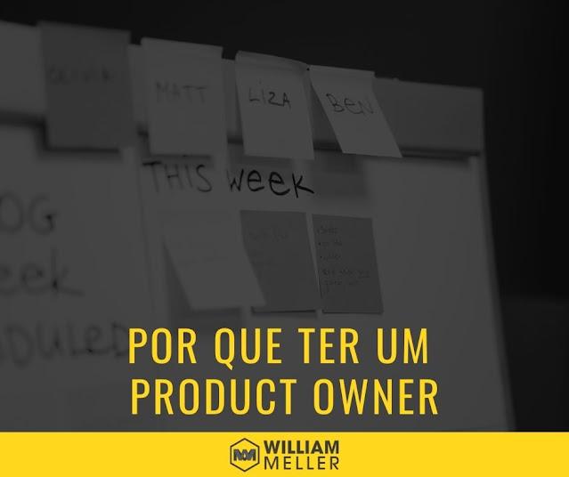 Por que ter um Product Owner