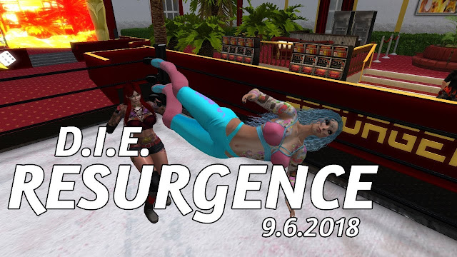 D.I.E. RESURGENCE In Second Life (9.6.2018) • Second Life Pro-Wrestling