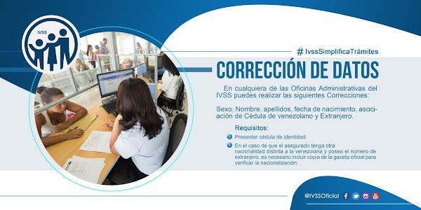 Requisitos corrección de datos en tu Cuenta Individual del IVSS