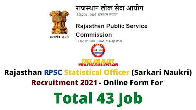 Free Job Alert: Rajasthan RPSC Statistical Officer (Sarkari Naukri) Recruitment 2021 - Online Form For Total 43 Job