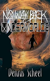 No Way Back - The Underworlds, a science fiction epic with magic by Dennis Scheel
