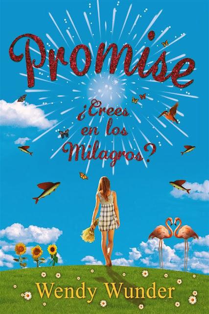 Promise, ¿crees en los milagros? | Wendy Wunder